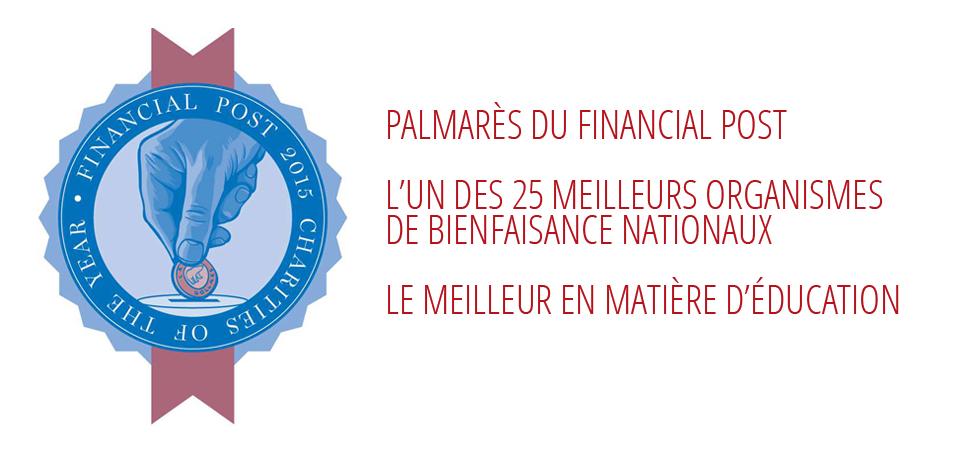 Palmarès du Financial Post - l'un des 25 meilleurs organismes de bienfaisance nationaux, le meilleur en matière d'éducation
